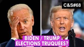 Culture & Société – Biden / Trump, élections truquées?