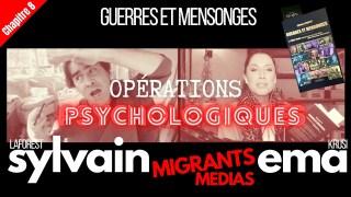 GUERRES ET MENSONGES Migrants & Opérations Psychologiques Chapitre #8