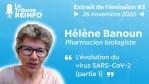 Hélène Banoun : L'évolution du virus SARS-CoV-2 partie 1 (La Tribune REINFO #3 du 26/11/2020)