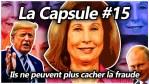 La Capsule #15 – Ils ne peuvent plus cacher la fraude