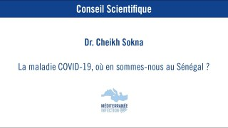 La maladie COVID-19, où en sommes-nous au Sénégal ? – Dr. Cheikh Sokhna