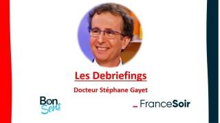 Le debriefing du Docteur Stéphane Gayet, médecin infectiologue-hygiéniste