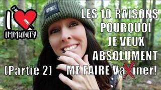 LES 10 RAISONS POURQUOI JE VEUX ABSOLUMENT ME FAIRE V-a-X-i-n-e-r! (Partie 2)