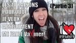 LES 10 RAISONS POURQUOI JE VEUX ABSOLUMENT ME FAIRE V-a-666-n-e-r (Partie 3)