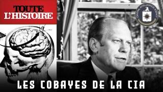 LES COBAYES DE LA CIA | Documentaire Toute l'Histoire