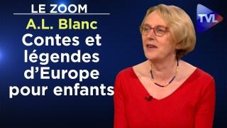 Contes et légendes d'Europe pour vos enfants ! – Le Zoom – Anne-Laure Blanc – TVL