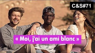 Culture et Société –  « Moi, j'ai un ami blanc »