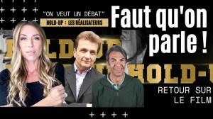 HOLD-UP : On veut un débat ! Avec Pierre Barnérias et Christophe Cossé