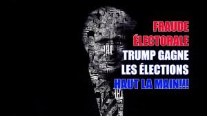 LA FRAUDE ELECTORALE, TRUMP GAGNE HAUT LA MAIN!