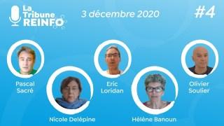 La Tribune REINFO #4 – 3/12/ 2020 avec N. Delépine, O. Soulier, E. Loridan,  H. Banoun, P. Sacré