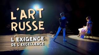 L'Art russe, l'exigence de l'excellence