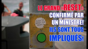 LE GRAND RESET CONFIRMÉ PAR UN MINISTRE DU CANADA! ILS SONT TOUS LARGEMENT IMPLIQUÉS!