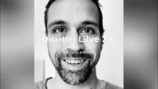 Nous vous annonçons le lancement officiel de Quartier Libre 2.0.