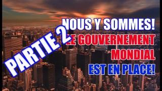 NOUS Y SOMMES! LE GOUVERNEMENT MONDIAL EN PLACE! LES JEUX SONT FAITS OU PAS AVEC TRUMP? PARTIE 2