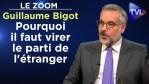 Pourquoi il faut virer le parti de l'étranger – Le Zoom – Guillaume Bigot – TVL