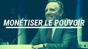 Québec: Comment la CAQ monétise le pouvoir