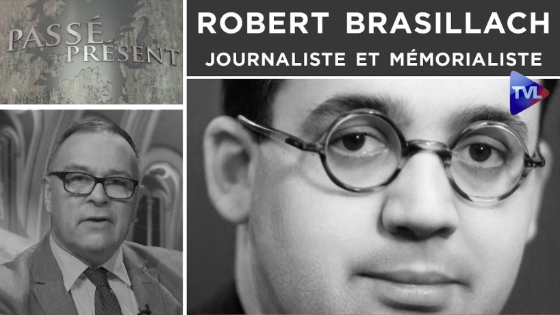 Robert Brasillach : journaliste et mémorialiste – Passé-Présent n°289 – TVL