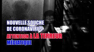UNE NOUVELLE SOUCHE DE CORONAVIRUS!!! ATTENTION À LA TERREUR MÉDIATIQUE!!
