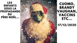 [VOSTFR] Les enfants sous la propagande du Père Noël… Cuomo, Brandy Vaughan, Vaccins Etc…