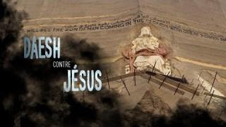 DAESH contre JÉSUS (enquête spéciale)