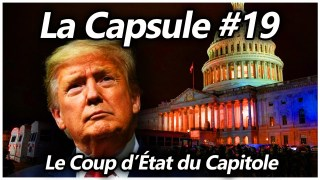La Capsule #19 – Le Coup d'État du Capitole