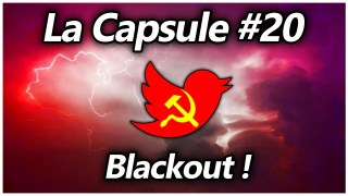 La Capsule #20 – Blackout !