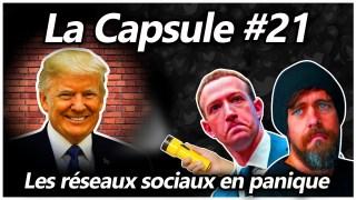 La Capsule #21 – Les réseaux sociaux en panique
