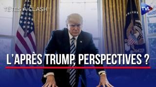 L'après-Trump, bilan et perspectives – Têtes à Clash n°71 – TVL