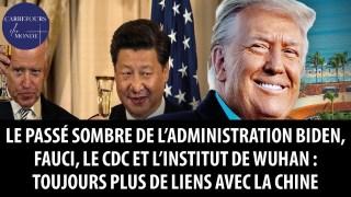 Le passé sombre de l'administration Biden : toujours plus de liens avec la Chine