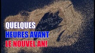 QUELQUES HEURES AVANT LE NOUVEL AN!