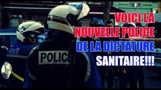 VOICI LA NOUVELLE POLICE DE LA DICTATURE! ET LE CITOYEN LE NOUVEAU CRIMINEL EN 2021.