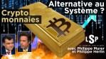 Bitcoin, un refuge face à l'effondrement? Le Samedi Politique avec Philippe Herlin et Philippe Murer