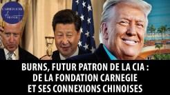 Burns, futur patron de la CIA: de la fondation Carnegie et ses connexions chinoises