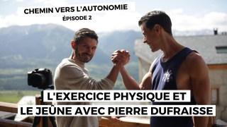 Chemin vers l'autonomie 2:  l'exercice physique et le jeûne avec Pierre Dufraisse ( #REGAIN)