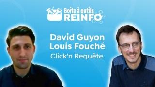 David Guyon et Louis Fouché : Click'n Requête (Boite à outils REINFO 2/02/21)
