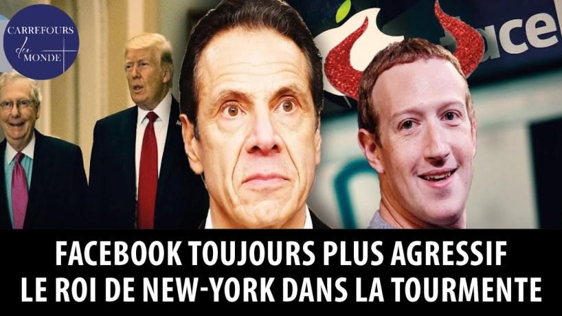 Facebook toujours plus agressif, le roi de New-York dans la tourmente