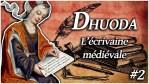 Femmes d'Histoire : Dhuoda, mère savante et cultivée