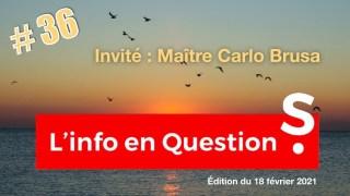 [CENSURÉ] Info en questionS #36 – LIVE avec Maître Carlo Brusa