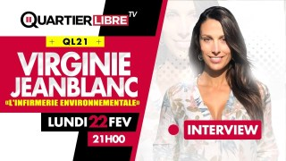 QL21 – L'infirmerie environnementale avec Virginie Jeanblanc