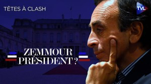 Zemmour président ? – Têtes à Clash n°72 – TVL