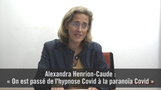 Alexandra Henrion-Caude : « On est passé de l'hypnose Covid à la paranoïa Covid »