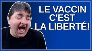 Après le masque c'est la liberté voici maintenant le vaccin c'est la liberté !