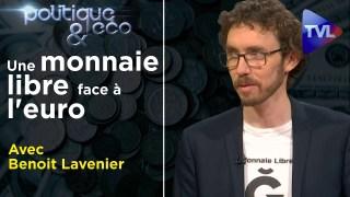 Chaos économique et revenu universel, ou monnaie libre ? – Poléco n°292 avec Benoit Lavenier – TVL