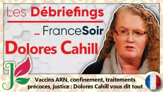 Dolores Cahill : Vaccins, confinement, traitements et justice !