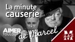 La Minute causerie de Marcel D., Toulouse en question !