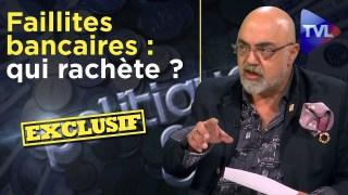 Pierre Jovanovic : Les banques en difficulté se ramassent à la pelle – Politique & Eco n°293 – TVL