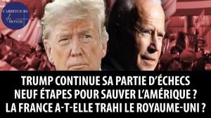 Trump, joueur d'échecs… 9 étapes pour sauver l'Amérique? La France a-t-elle trahi le Royaume-Uni?