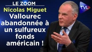Vallourec abandonnée à un sulfureux fonds américain ! – Le Zoom – Nicolas Miguet – TVL