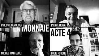 Acte 4 / MONNAIE ET DÉMOCRATIE / PLURALISME OU MONOPOLE MONÉTAIRE