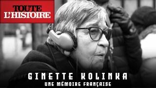 GINETTE KOLINKA : Une mémoire française | Documentaire Toute l'Histoire